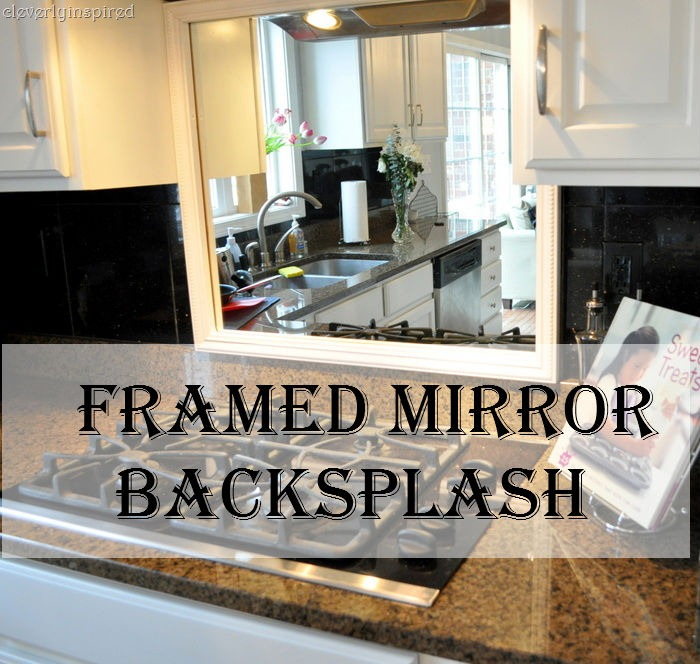 Framed Mirror Backsplash Cleverly Inspired