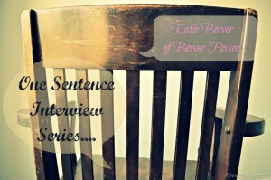 One Sentence Interview: Katie Bower