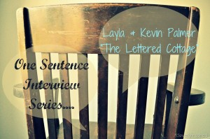 One Sentence Interview: The Lettered Cottage (Layla and Kevin Palmer)