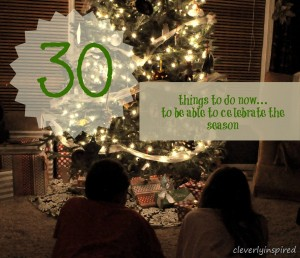 30 things to do now so you can enjoy your holiday season