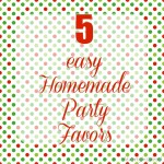 5-easy-homemade-party-favors.jpg