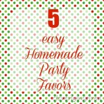 5 easy homemade party favors