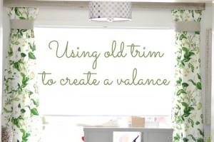 Using old trim to create a valance (DIY valance)
