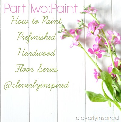 how to paint hardwood floors 2@cleverlyinspired