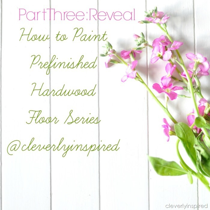 how to paint prefinished hardwood floors reveal @cleverlyinspired (10)