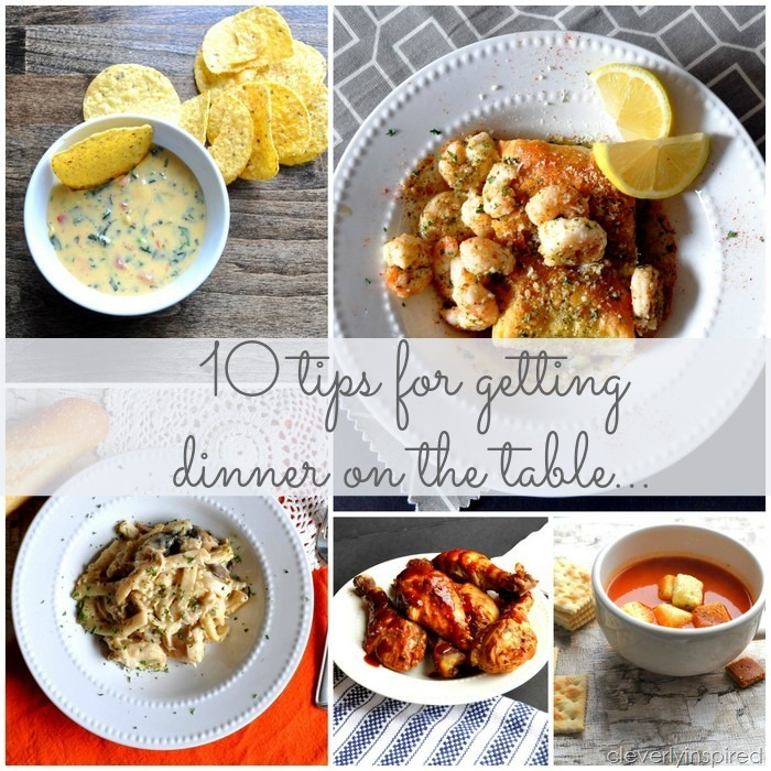 10 tips for getting dinner on the table @cleverlyinspired