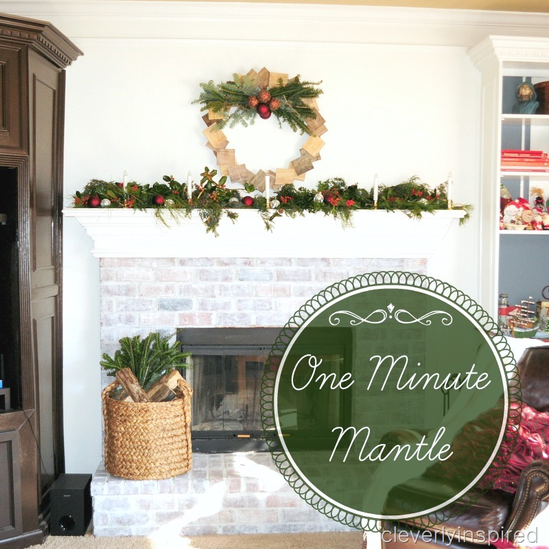 one minute christmas mantle @cleverlyinspired (1)