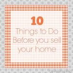 10-things-to-do-before-you-sell-your-hom-cleverlyinspired.jpg