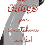 10-things-your-smartphone-can-do-cleverlyinspired.com_.jpg