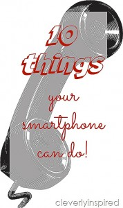 10 things your smartphone can do
