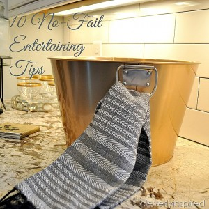 10 no-fail Entertaining Tips (Holiday Entertaining Ideas)