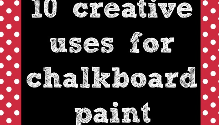 10 creative ways to use chalkboard paint